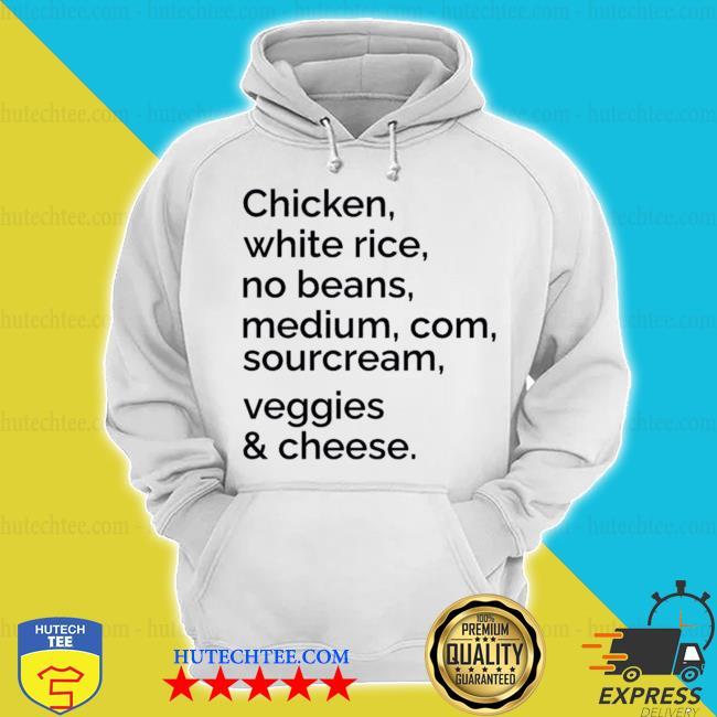 Chipotle custom order hoodie