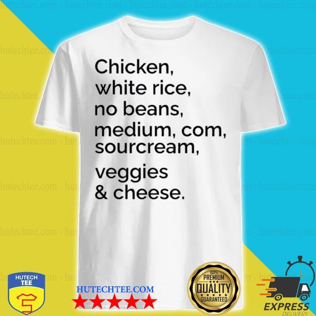 Chipotle custom order shirt