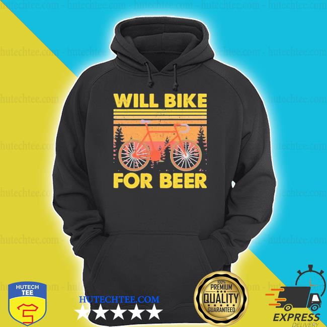 Bicycle will bike for beer hoodie
