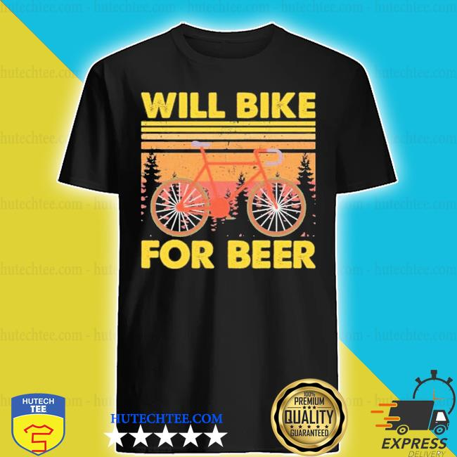 Bicycle will bike for beer shirt