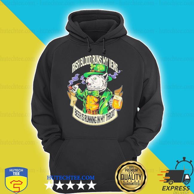 Cat Irish blood my veins beer Is running In my throat hoodie