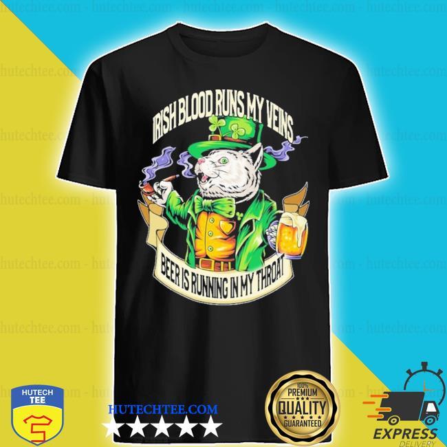 Cat Irish blood my veins beer Is running In my throat shirt