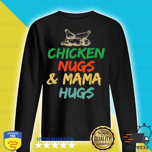 Toddler Chicken Nugs /& Mama hugs sweatshirt