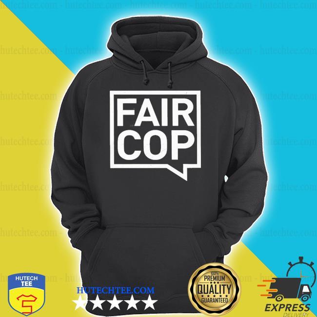 Fair cop hoodie