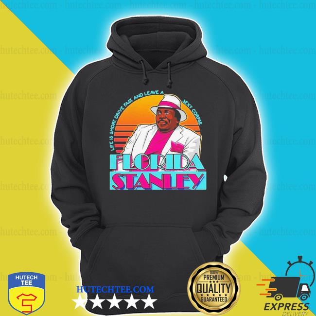 Cute life is short driver fast and leave a sexy corpse Florida stanley shirt
