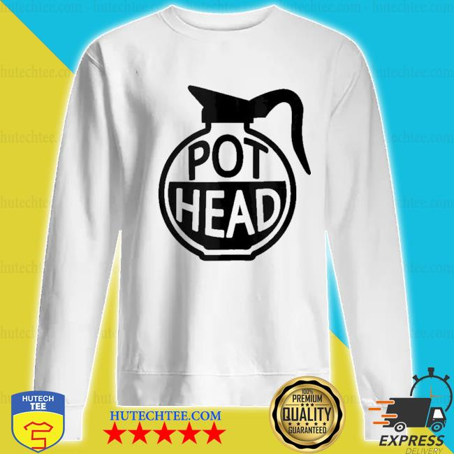 Funny coffee pothead caffeine addict pot head gifts s sweatshirt