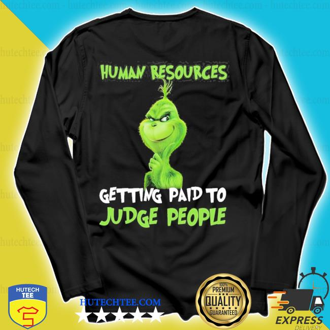 Human resources getting paid to judge people new 2021 s longsleeve