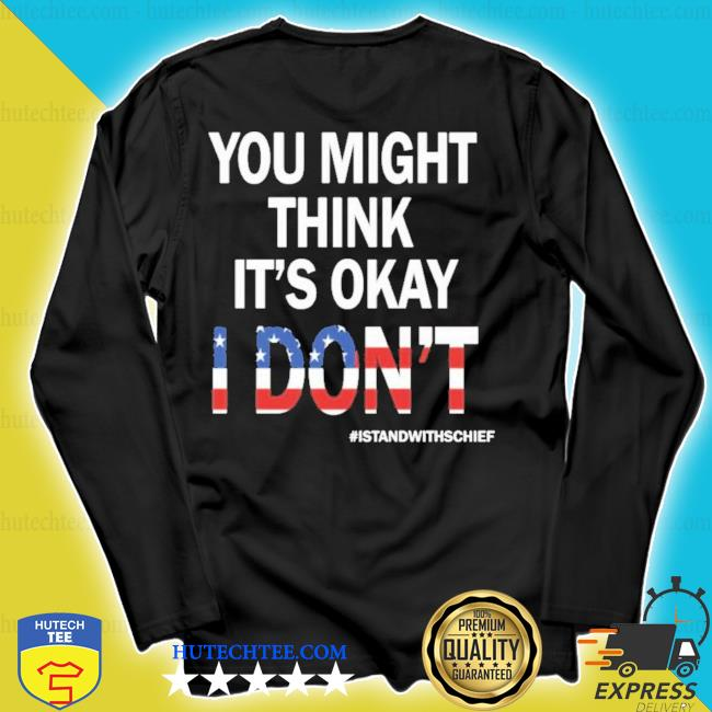 I stand with adam schiff you might think it's okay s longsleeve