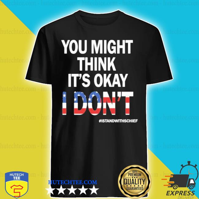 I stand with adam schiff you might think it's okay s shirt