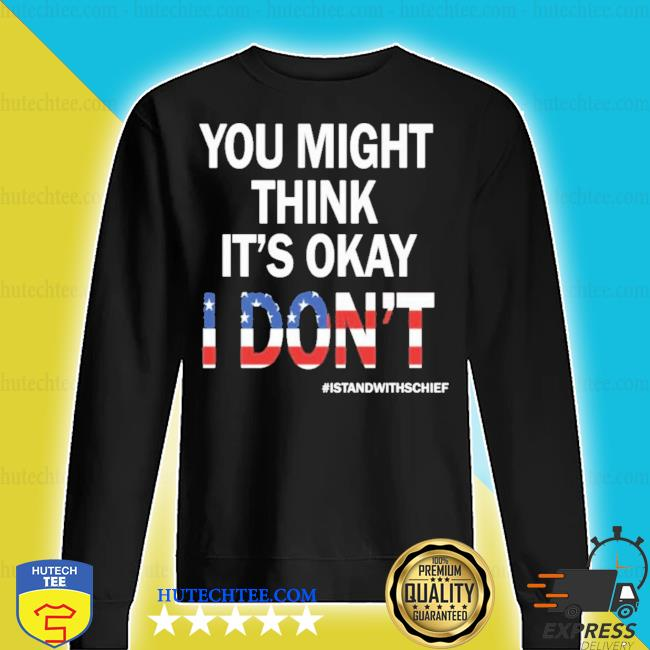 I stand with adam schiff you might think it's okay s sweater