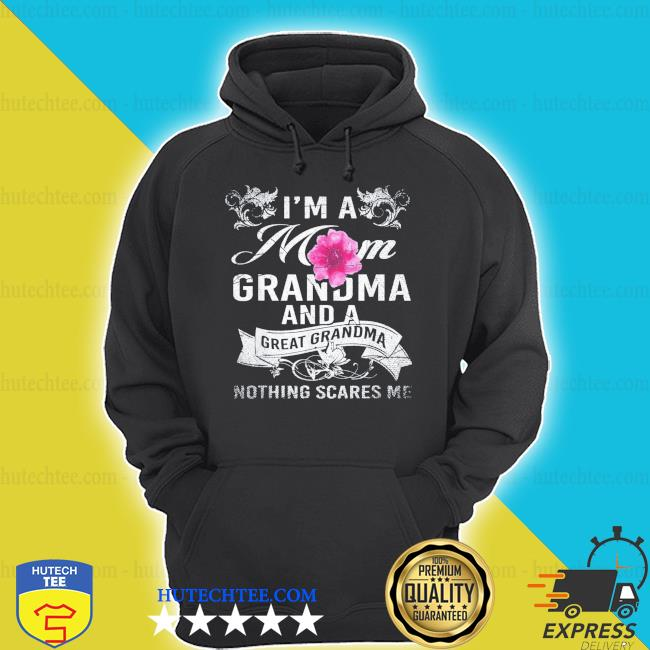 Im A Mom Grandma And A Great Grandma Mothers Day new 2021 shirt