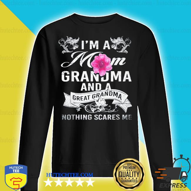 Im A Mom Grandma And A Great Grandma Mothers Day new 2021 s sweater