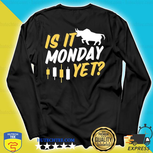 Is it monday yet futures day trading forex candle 2021 s longsleeve