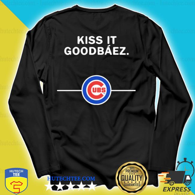 Kiss it good baez Chicago Cubs new 2021 s longsleeve