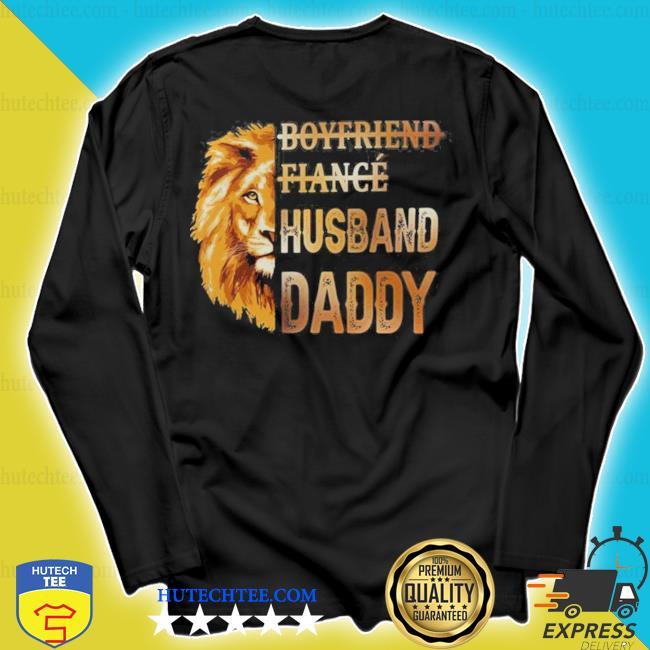 Lion boyfriend fiance husband daddy new 2021 s longsleeve