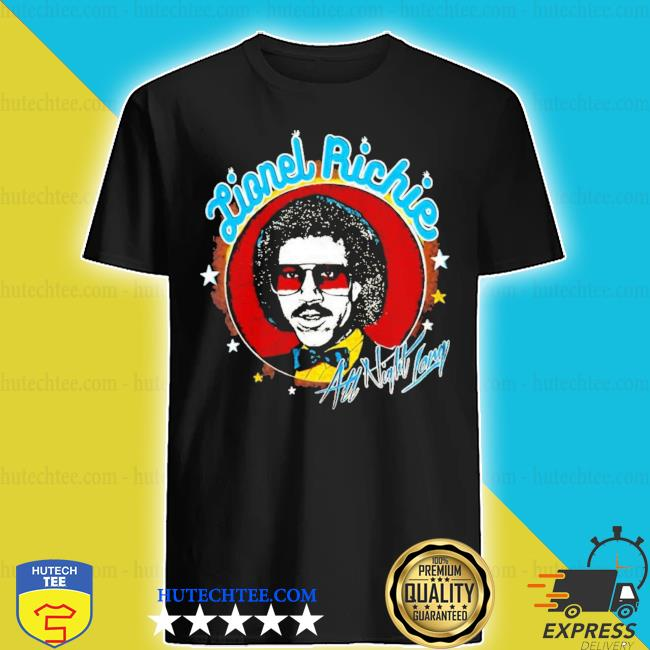 Lionel richie all night new 2021 s shirt