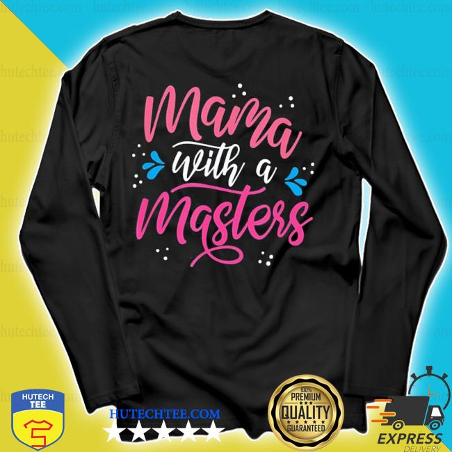 Mama With A Master's Degree Mom Graduation Mother's Day new 2021 s longsleeve