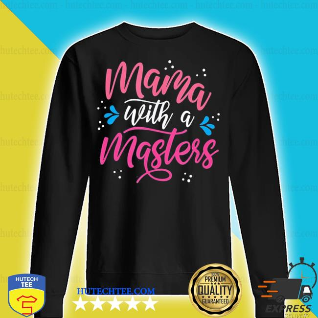 Mama With A Master's Degree Mom Graduation Mother's Day new 2021 s sweater