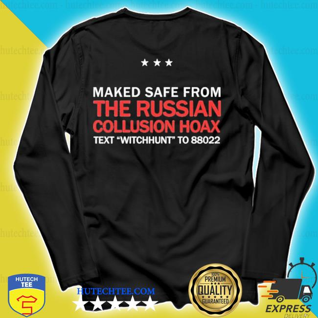 Marked safe from the russian collusion hoax Trump pence new 2021 s longsleeve