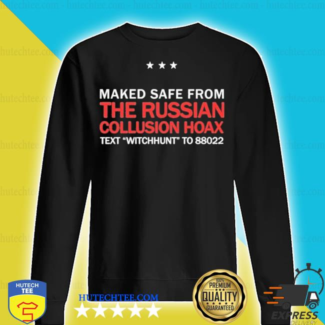 Marked safe from the russian collusion hoax Trump pence new 2021 s sweater