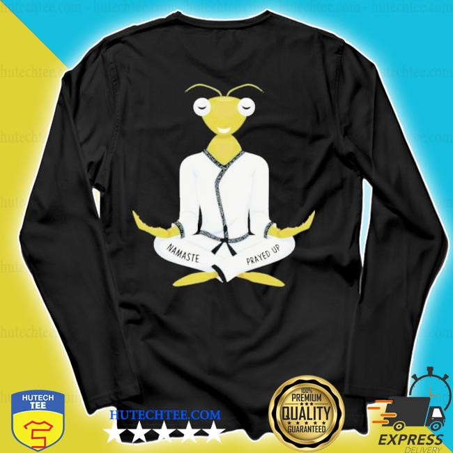 Mascot praying mantis yoga namaste prayed new 2021 up s longsleeve