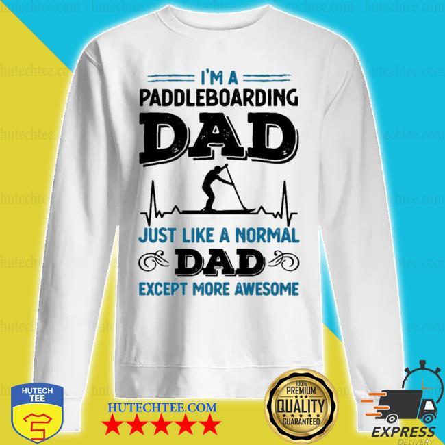Mens awesome paddleboarding dad paddle boarding new 2021 s sweatshirt