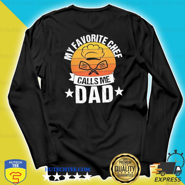 Mens my favortie chef calls me dad retro vintage s longsleeve