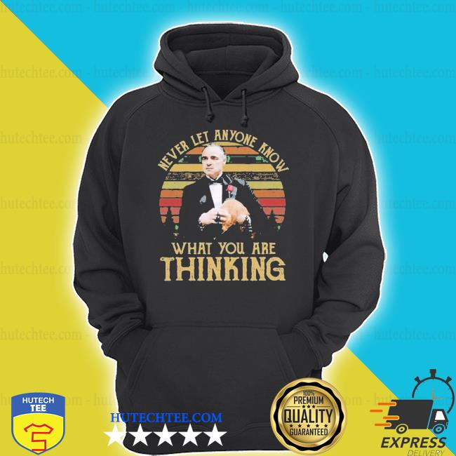 Michael corLeone never let anyone know what you are thinking shirt