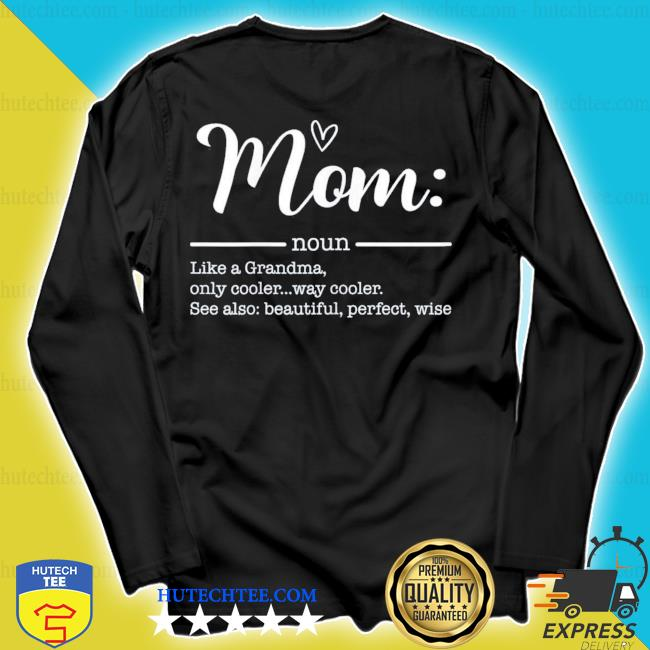 Mom Definition TShirt Mothers Day cool new 2021 s longsleeve