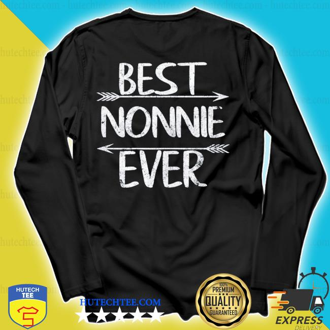 Mother's Day Funny Grandma Gift Best Nonnie Ever new 2021 s longsleeve