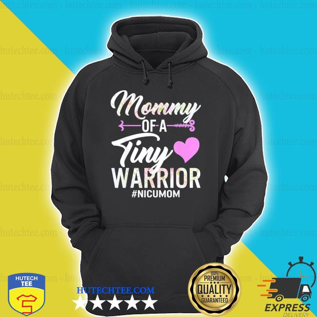 Mothers day mommy of a tiny warrior nicu mom baby preemie new 2021 shirt