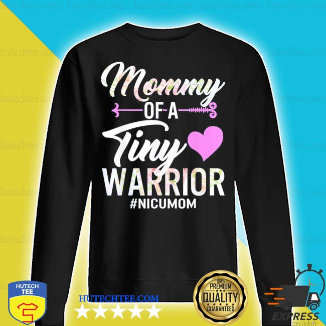 Mothers day mommy of a tiny warrior nicu mom baby preemie new 2021 s sweater