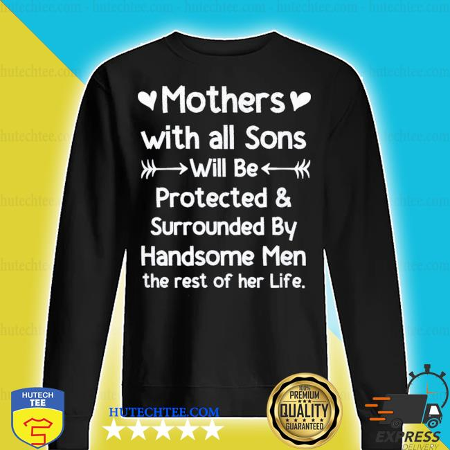 Mothers With All Sons Quote Mom Mothers Day new 2021 s sweater