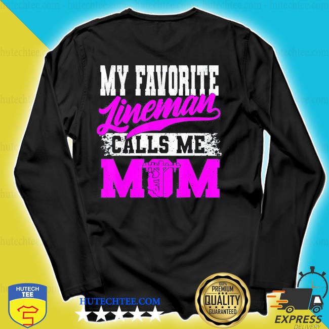 My Favorite Lineman Calls Me Mom Mother's Day new 2021 s longsleeve