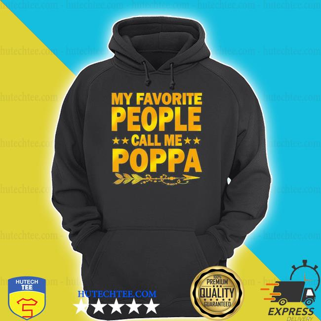My favorite people call me poppa mother day new 2021 shirt