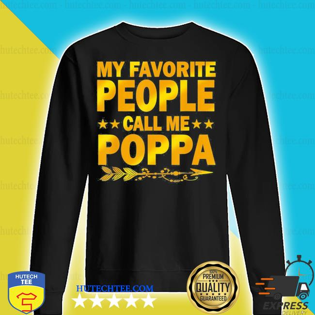 My favorite people call me poppa mother day new 2021 s sweater