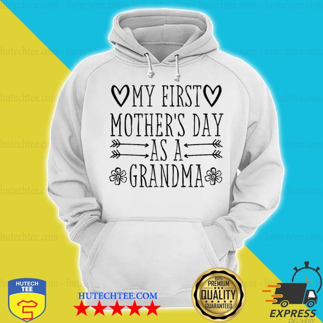 My First Mother's Day As Grandma 2021 Happy To Me You new 2021 s hoodie