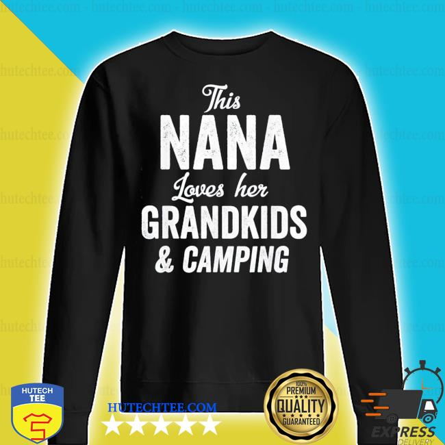 Nana Loves Camping Grandkids Gift Idea Mother's Day new 2021 s sweater