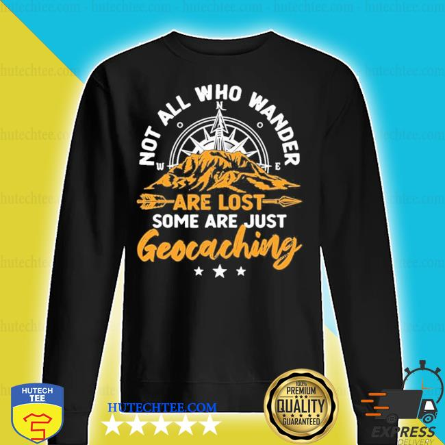 Not all who wander are lost geocaching new 2021 s sweater