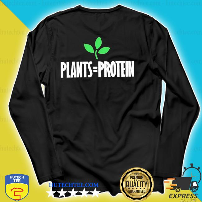 Plants = protein plant based diet workout vegan vegetarian new 2021 s longsleeve