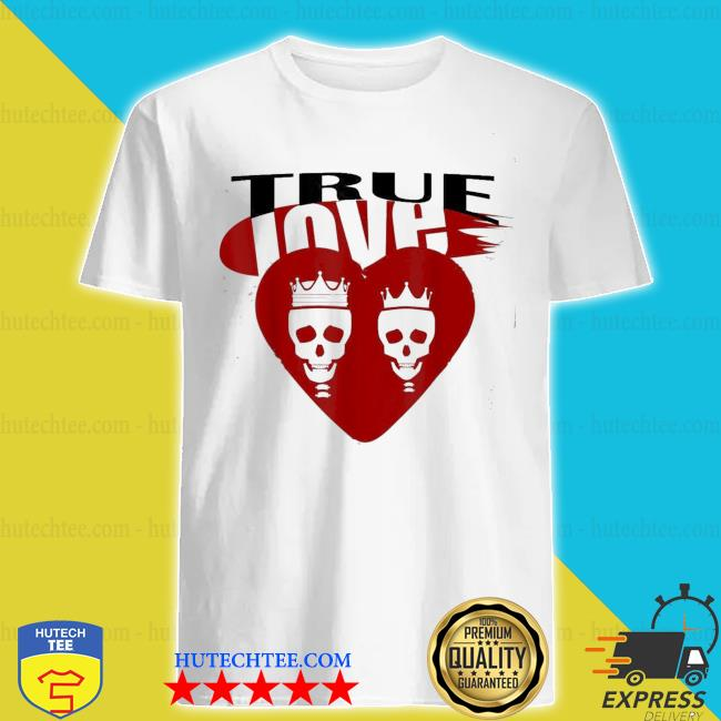 skullcap True love shirt