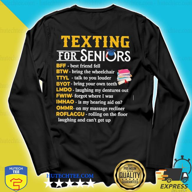 Texting for seniors bff best friends fell btw bring the wheelchair new 2021 s longsleeve