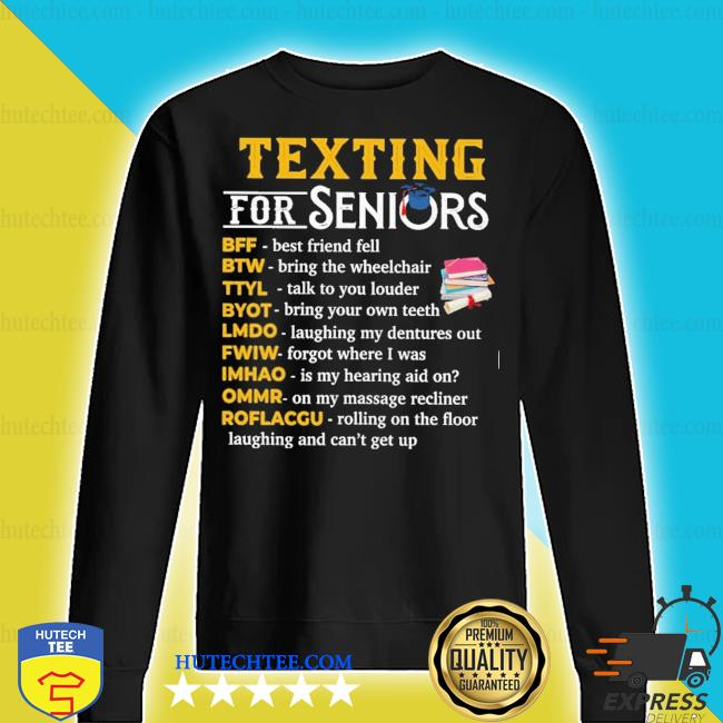 Texting for seniors bff best friends fell btw bring the wheelchair new 2021 s sweater