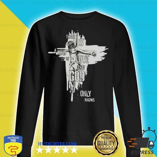 There is a kind of love that god only knows new 2021 s sweater