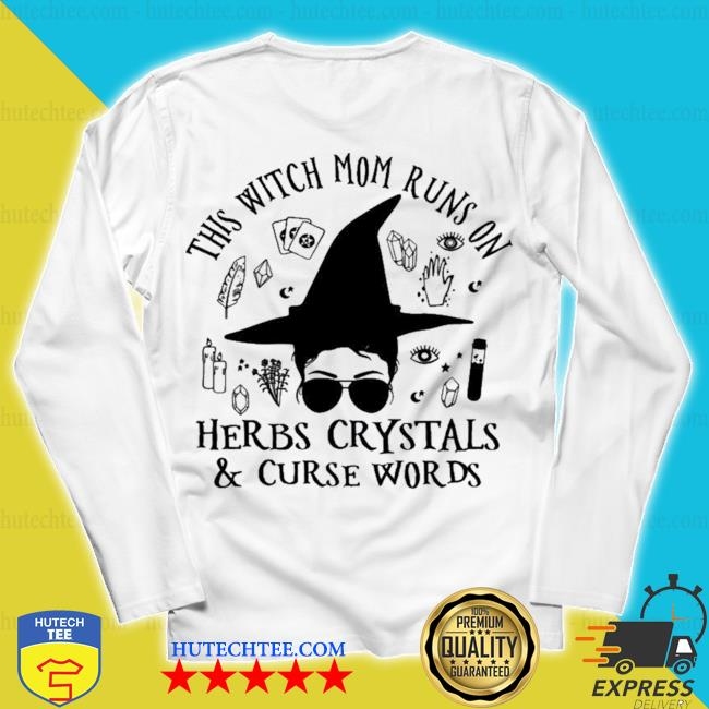 This witch mom runs on herbs crystals curse words new 2021 s unisex longsleeve