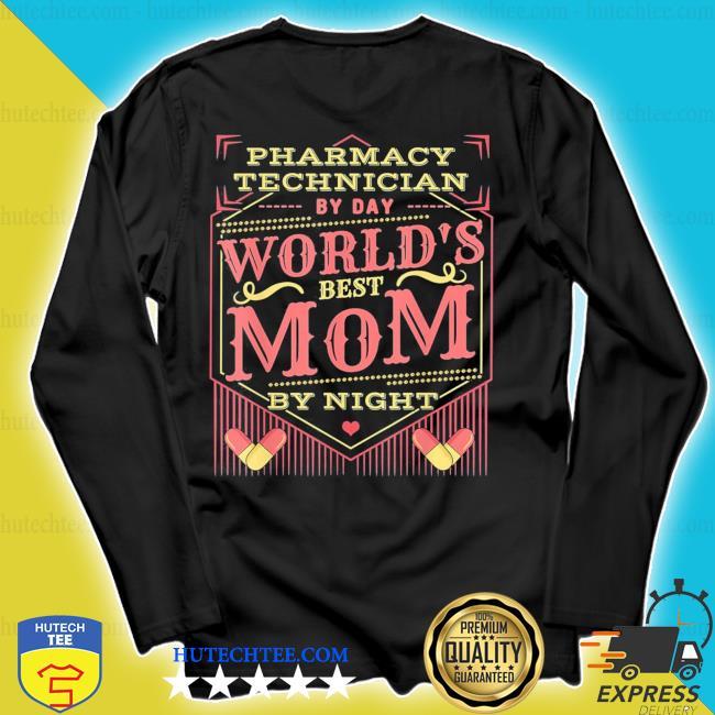 Worlds Best Mom I Funny Pharmacy Tech Pharmacist Mother's Day new 2021 s longsleeve