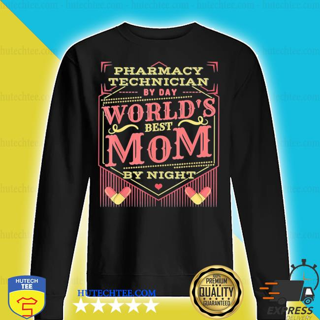 Worlds Best Mom I Funny Pharmacy Tech Pharmacist Mother's Day new 2021 s sweater