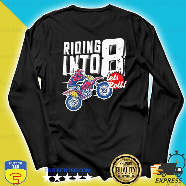 Youth 8th birthday motocross dirt bike birthday riding into 8 new 2021 s longsleeve