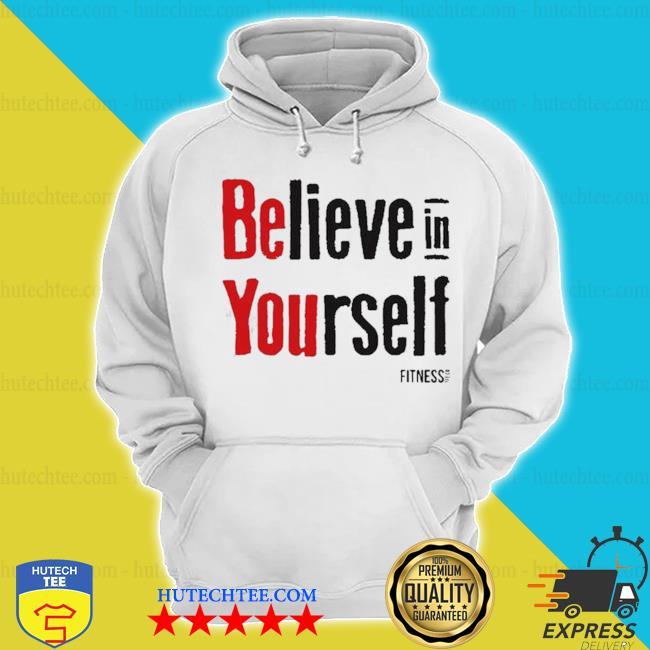 Believe in yourself fitness s hoodie