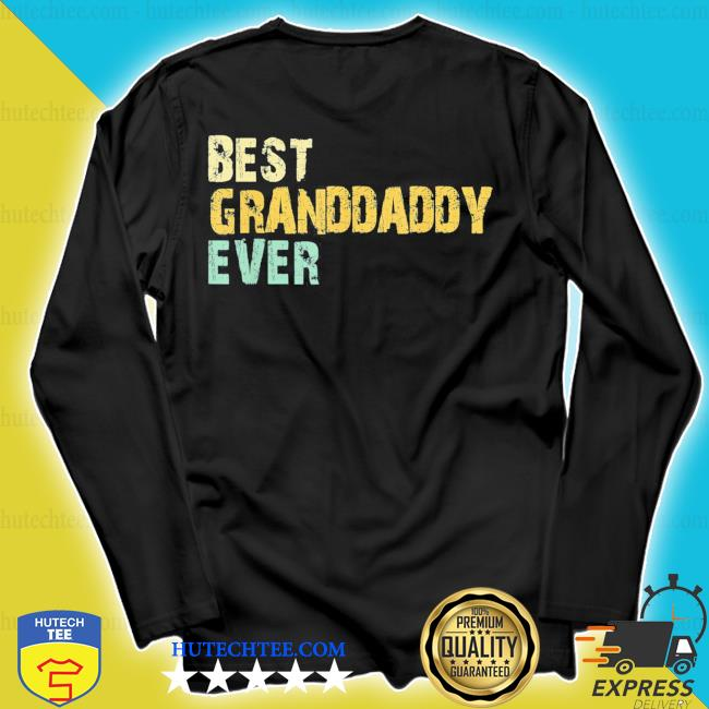 Best granddaddy ever vintage retro father's day s longsleeve